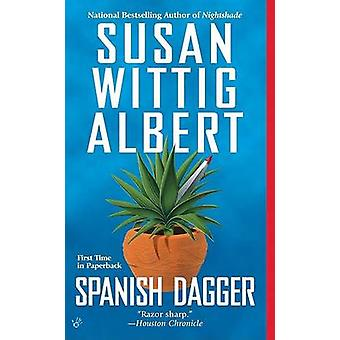 Spanish Dagger by Susan Wittig Albert - 9780425220887 Book