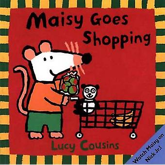 Maisy Goes Shopping by Lucy Cousins - 9780763615031 Book