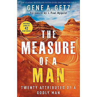 The Measure of a Man - Twenty Attributes of a Godly Man by Gene A Getz