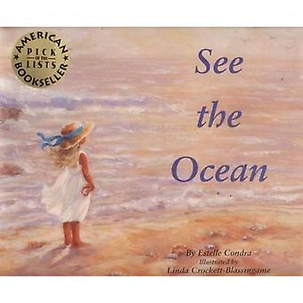 See the Ocean by Estelle Condra - 9780977814305 Book