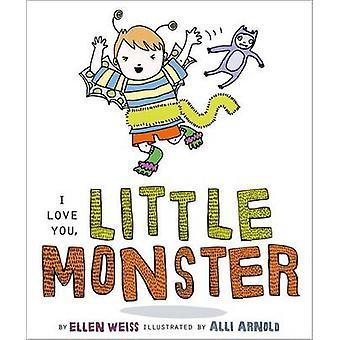 I Love You - Little Monster by Ellen Weiss - Alli Arnold - 9781442428