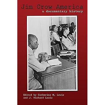 Jim Crow America - A Documentary History by Catherine M. Lewis - J. Ri