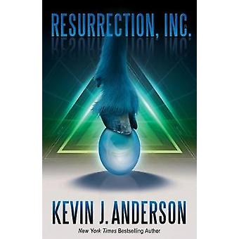 Resurrection Inc. - 25th Anniversary Edition (25th) by Kevin J. Anders