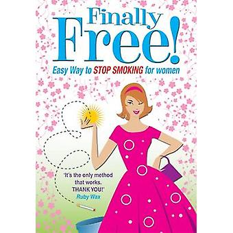 Allen Carr's Finally Free! - The Easy Way to Stop Smoking for Women by