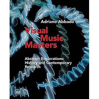 Audiovisual Art - Explorations of Past and Present by Adriano Abbado -