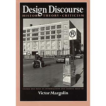 Design Discourse - History - Theory - Criticism by Victor Margolin - 9