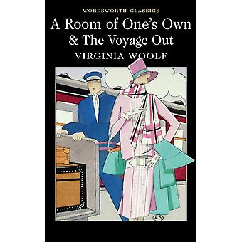 A Room of One's Own & The Voyage Out (Wordsworth Classics) (Paperback) by Woolf Virginia Minogue Dr. Sally Carabine Dr. Keith