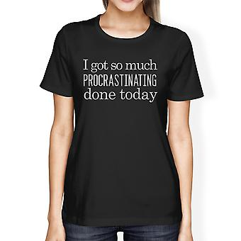 Procrastinating Done Today Womens Cute Graphic T-Shirt For School