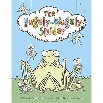 The Hugely-Wugely Spider by Ethan T. Berlin - 9780374306168 Book