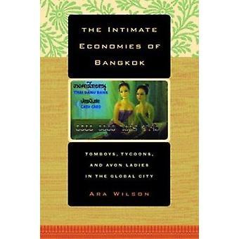 The Intimate Economies of Bangkok - Tomboys - Tycoons - and Avon Ladie