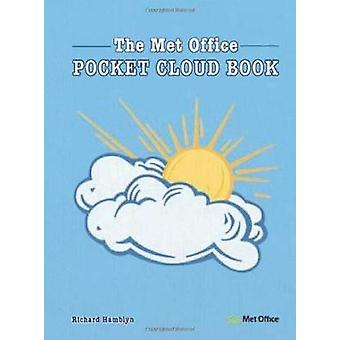 The MET Office Pocket Cloud Book - How to Understand the Skies by Rich