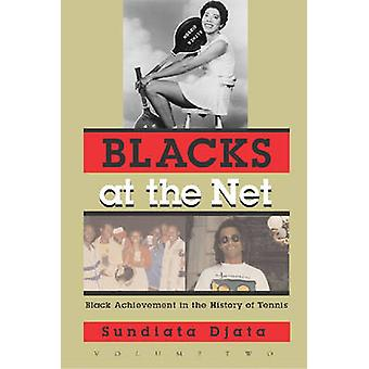 Blacks at the Net - Black Achievement in the History of Tennis - v. 2 b