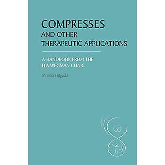 Compresses and Other Therapeutic Applications - A Handbook from the It