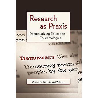 Forschung als Praxis - Demokratisierung der Bildung Epistemologien (1. neue e