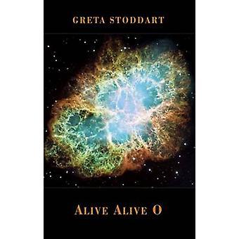 Alive Alive O by Greta Stoddart - 9781780371511 Book