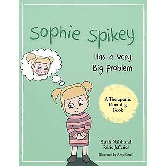 Sophie Spikey Has a Very Big Problem - A Story About Refusing Help and