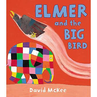 Elmer and the Big Bird by David McKee - 9781842707593 Book