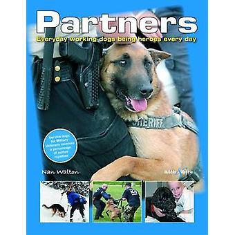 Partenaires - les chiens de travail tous les jours être le héros de tous les jours par Nancy Walto