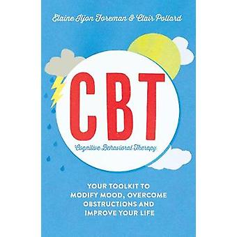 Cognitive Behavioural Therapy (CBT) - Your Toolkit to Modify Mood - Ov