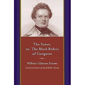 Scouten; eller - de svarta ryttarna av Congaree av William Gilmore Simms