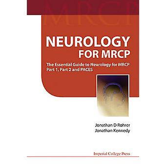Neurology for MRCP - The Essential Guide to Neurology for MRCP Part 1