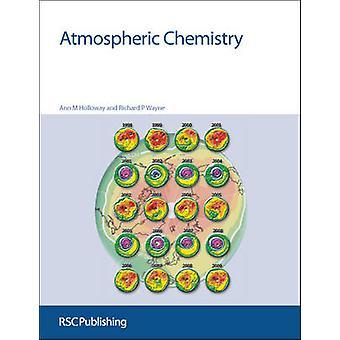 Atmosphärische Chemie durch Richard P. Wayne - Ann M. Holloway - 9781847