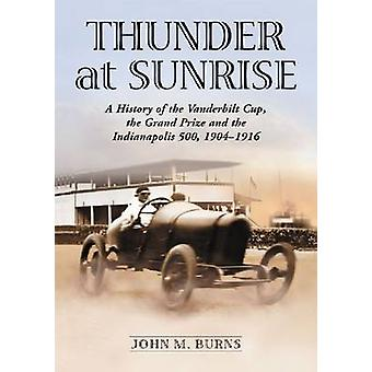 Thunder at Sunrise - A History of the Vanderbilt Cup - the Grand Prize