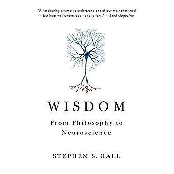Wisdom: From Philosophy to Neuroscience