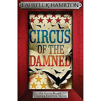 Circus of the Damned: Anita Blake, Vampire Hunter, roman (Anita Blake Vampire Hunter 3)