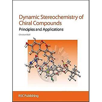 Stéréochimie dynamique des composés chiraux: principes et Applications