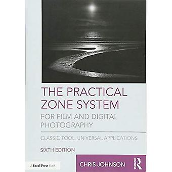 The Practical Zone System for�Film and Digital Photography:�Classic Tool, Universal�Applications