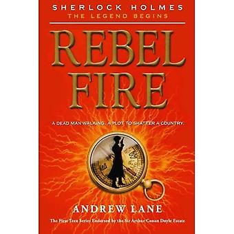 Rebel Fire (Sherlock Holmes: The Legend Begins