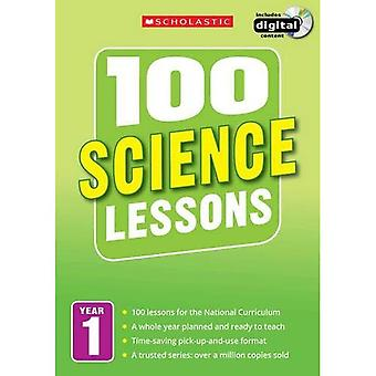 100 Science Lessons: Year 1 (100 Lessons - 2014 Curriculum)