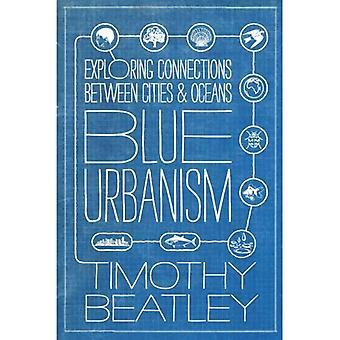 Blå urbanism: utforska anslutningar mellan städer och haven