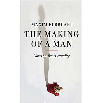 Het maken van een Man: opmerkingen over transseksualiteit