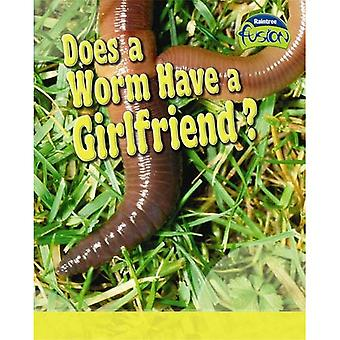 Does Worm Have a Girlfriend? (Fusion: Life Processes and Living Things) (Fusion: Life Processes and Living Things)