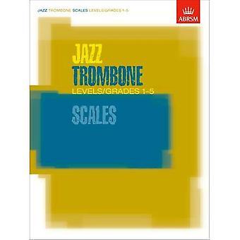 Jazz Trombone skalaer niveauer/karakterer 1-5 (ABRSM eksamen stykker)
