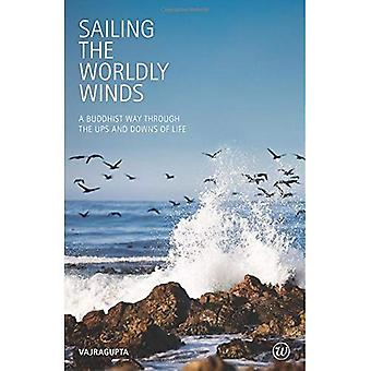 Sailing the Worldly Winds: A Buddhist Way Through the Ups and Downs of Life