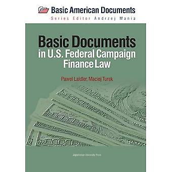 Basic Documents in Federal Campaign Finance Law (Basic American Documents)