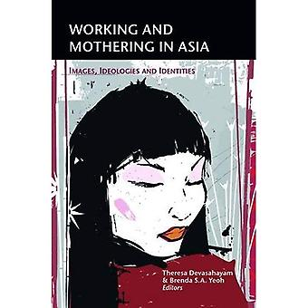 Working an Dmothering in Asia
