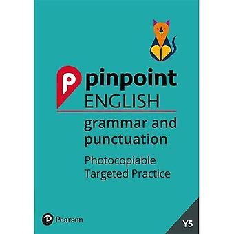 Pinpoint English Grammar and Punctuation Year 5: Photocopiable Targeted Practice (Pinpoint)