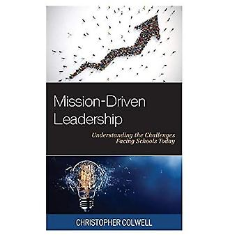 Mission-Driven Leadership: Understanding the Challenges� Facing Schools Today