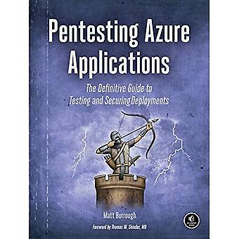 Pentesting Azure Applications: The Definitive� Guide to Testing and Securing Deployments