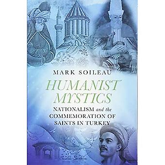 Humanist Mystics: Nationalism and the Commemoration of Saints in Turkey