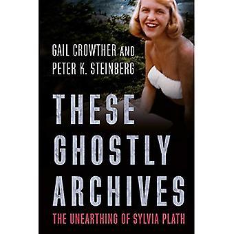 Questi archivi spettrali: Il risveglio di Sylvia Plath