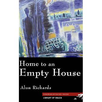 Home to an Empty House by Alun Richards