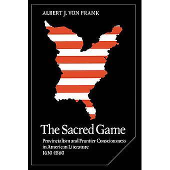 神聖なゲーム土俗とアメリカ文学・ フォン ・ フランク アルバートによって 1630 1860 フロンティア意識