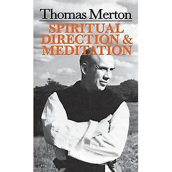 Thomas Merton Spiritual Direction and Meditation by Merton & Thomas