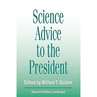 Science Advice to the President by Golden & William T.