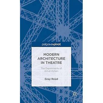 Modern arkitektur i teater experimenten av Art Et åtgärd av Läs & grå